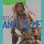 Hot, Sweet And Blue - Click for more info